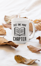 Load image into Gallery viewer, Just One More Chapter - Funny Book Lover Coffee Mug