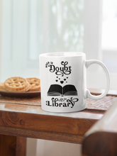 Load image into Gallery viewer, When in Doubt Go To Library - Funny Book Lover Coffee Mug