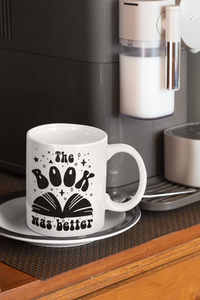 The Book Was Better - Funny Book Lover Coffee Mug