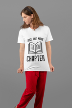 Load image into Gallery viewer, Just One More Chapter - Funny Book Lover Unisex T-Shirt