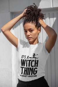 It's a Witch Thing You'd Not Understand - Funny Halloween Unisex T-Shirt