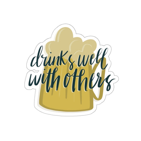 Drinks Well With Others Sticker