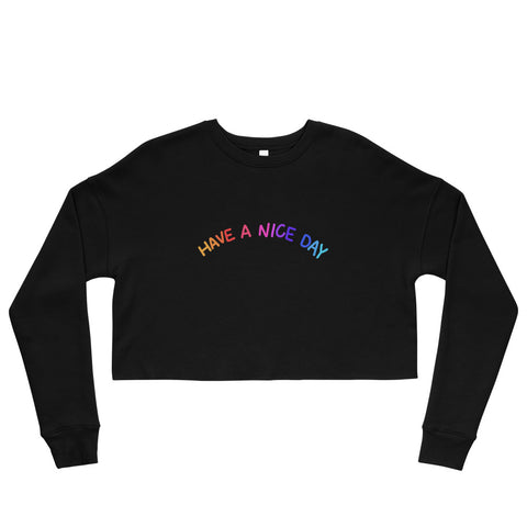 Have A Nice Day Crop Sweatshirt