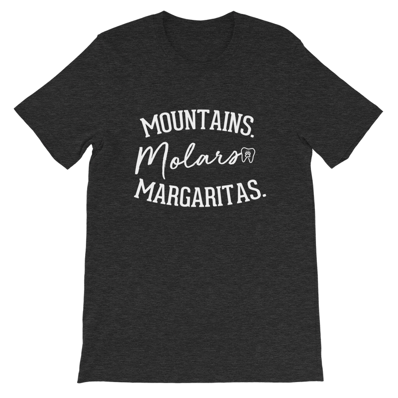 Mountains Molars Margaritas Tee