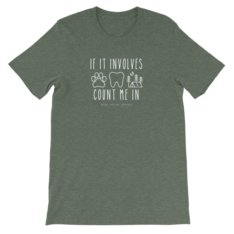 Count Me In - Dogs, Dental, Camping Tee