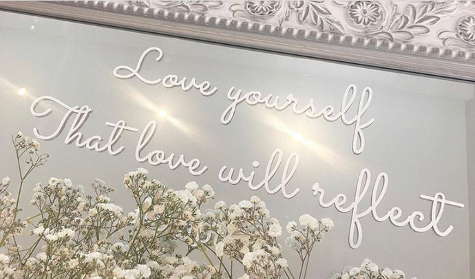 Love yourself that love will reflect