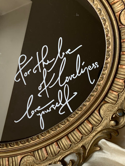 'For the love of loveliness, love yourself' Mirror Decal