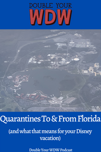 Quarantines to and From Florida: Double Your WDW Podcast