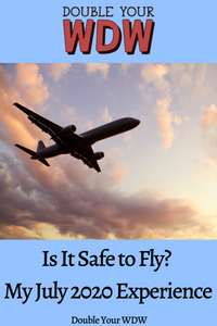 Is It Safe to Fly? My July 2020 Experience