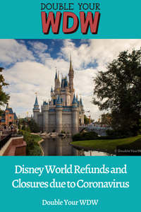UPDATED: Disney World Closure Information on Tickets, Resorts, Passes, and Refunds