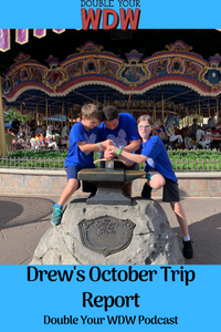October Trip Report with Drew: Double Your WDW Podcast