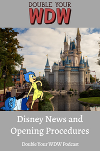 Disney News and Opening Procedures: Double Your WDW Podcast