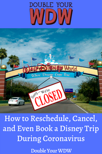 How to Reschedule, Cancel, and Even Book a Disney Trip During Coronavirus