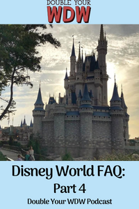 Disney World FAQ: Double Your WDW Podcast Episode 63