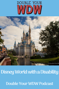 Disability at Disney World: Double Your WDW Podcast