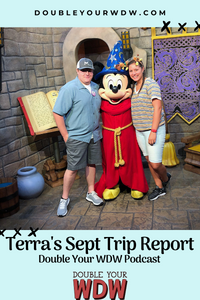 Disney World Trip Report with Terra: Double Your WDW Podcast Episode 59