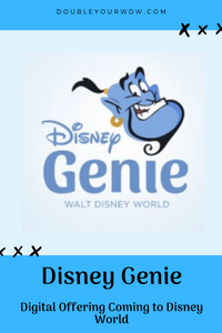 Disney Genie: A New Digital Offering Coming to Disney World