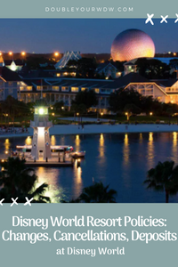 Disney World Resorts: Deposits, Changes, and Cancellations