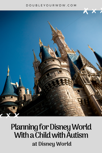 Planning Disney With a Child on the Autism Spectrum