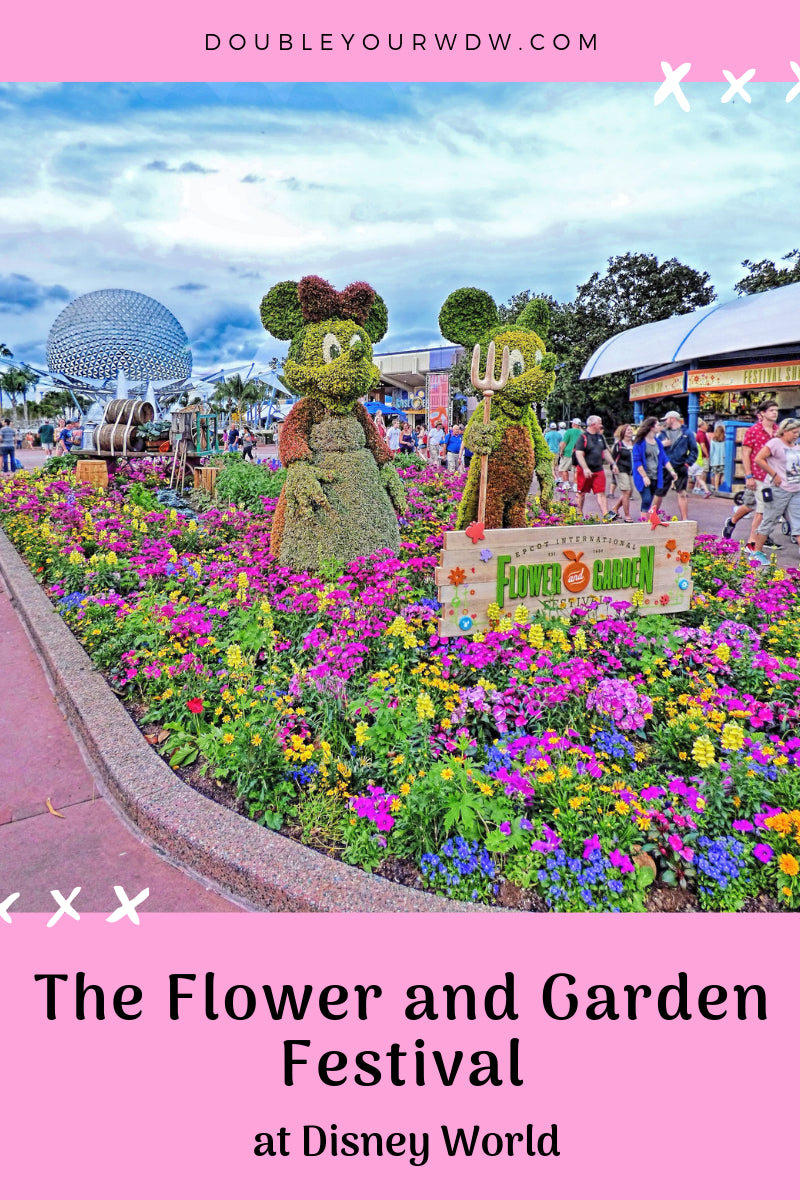 er and garden festival: updated for 2019 - double your wdw - epcot&