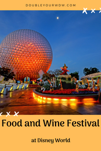 Epcot Food and Wine Festival: Updated for 2019