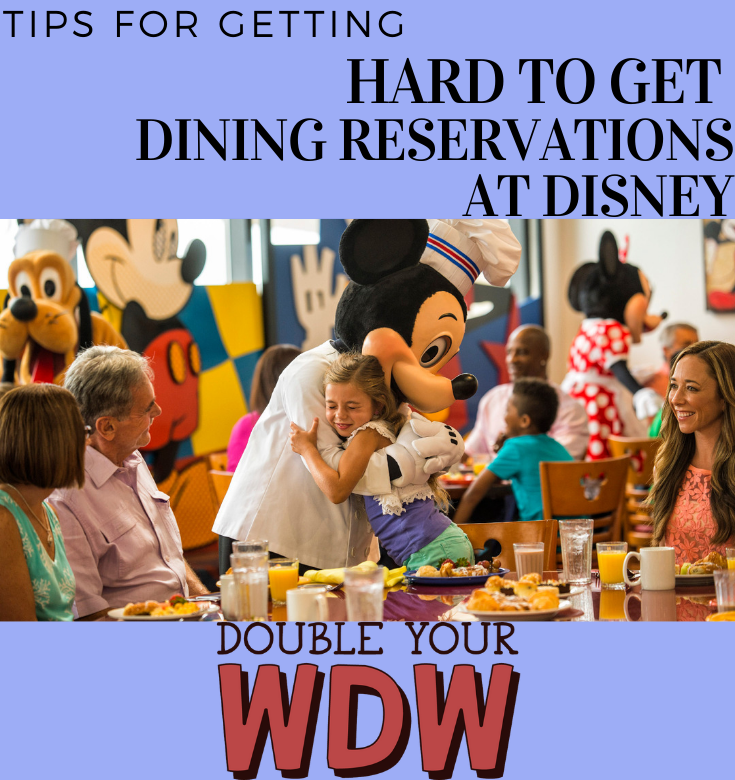 tips for getting hard to get dining reservations at Disney World