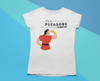 It's a Pleasure to Meet Me Ladies Short Sleeved T-Shirt