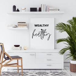 Wealthy + Healthy | Printable Wall Art | Instant Download | Positive Affirmations