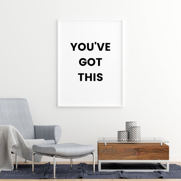 You've Got This | Printable Wall Art | Instant Download | Positive Affirmations