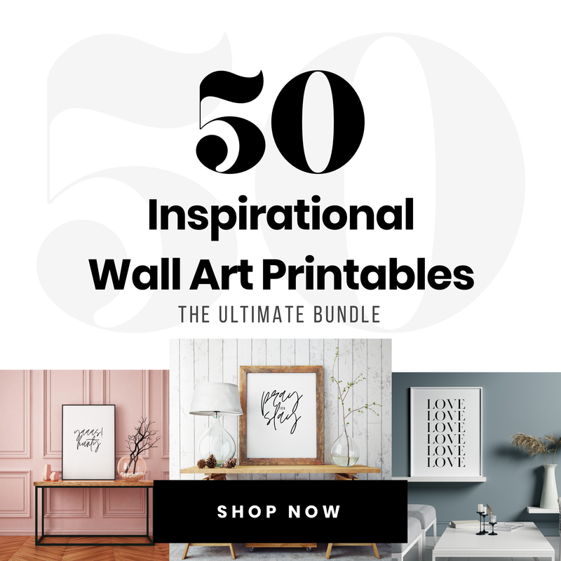 The Ultimate Bundle: 50 Printable Inspirational Wall Art Designs