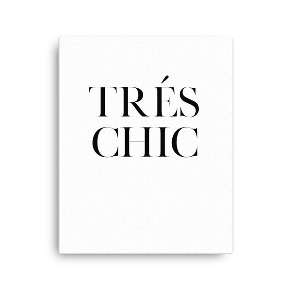 Trés Chic • Canvas