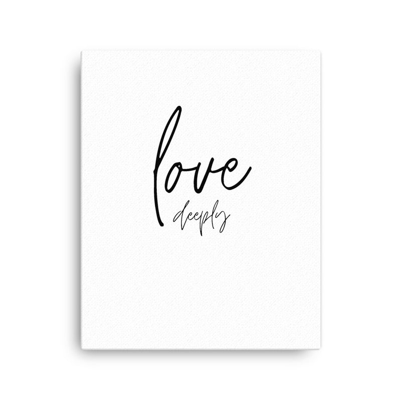 Love Deeply • Canvas