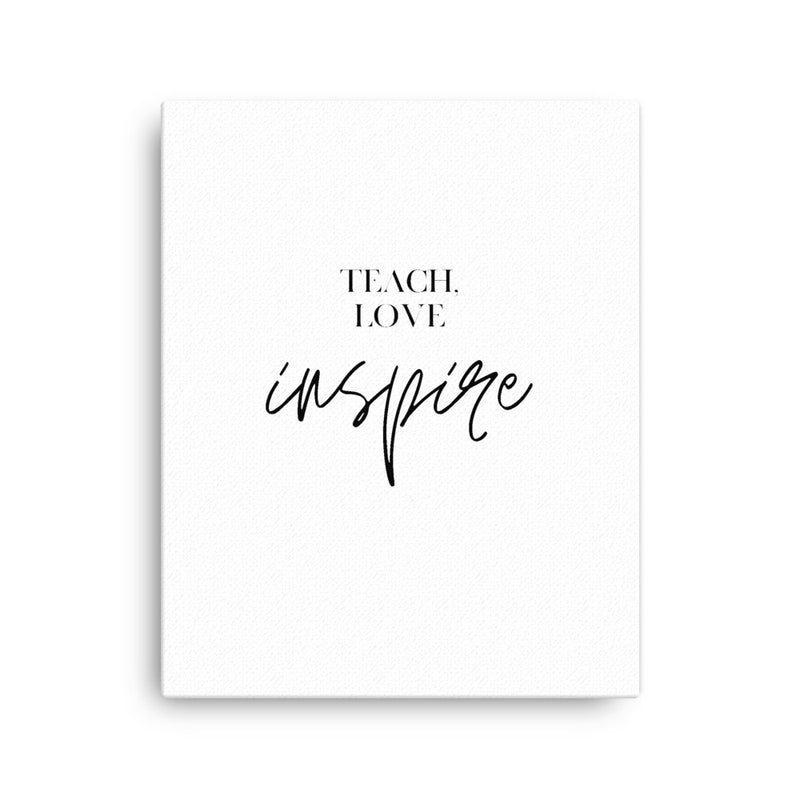 Teach Love Inspire • Canvas