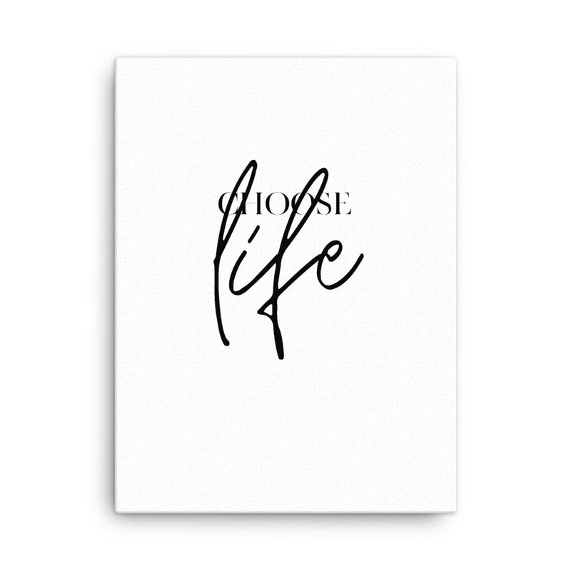 Choose Life • Canvas