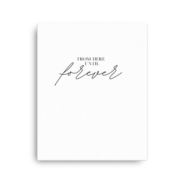 From Here Until Forever • Canvas