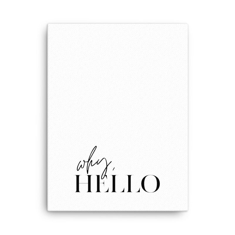 Why, Hello • Canvas