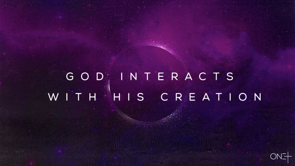 God Interacts With His Creation