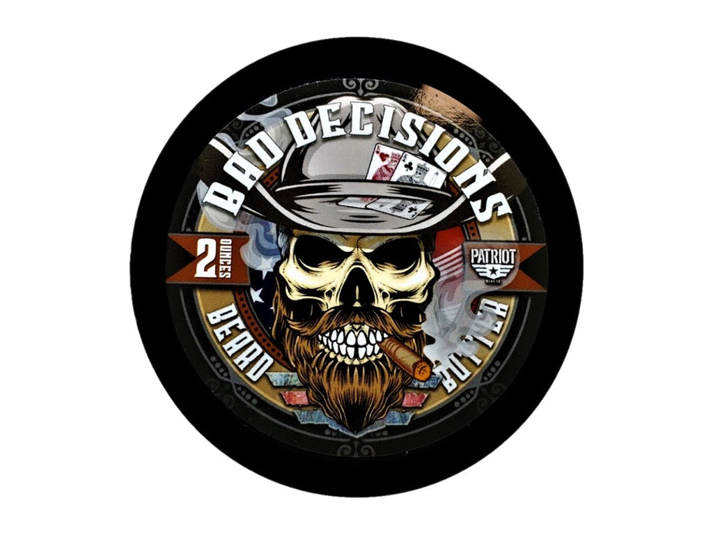 BAD DECISIONS BEARD BUTTER 2OZ LIGHT HOLD/BEARD MOISTURIZER - Patriot Mens Company