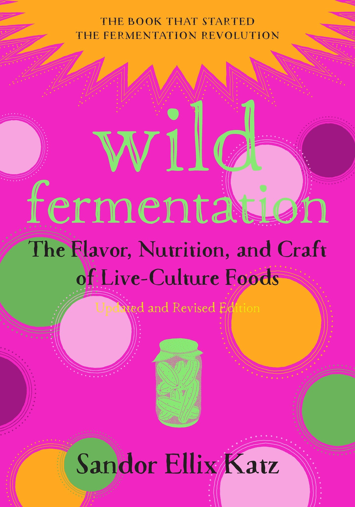 The Art of Fermentation - With Sandor Katz