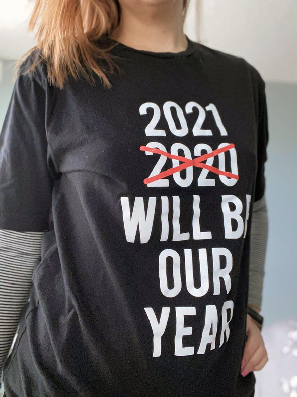 2021 Will Be Our Year T-Shirt - BUWU