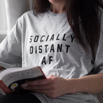 Socially Distant AF T-Shirt - BUWU
