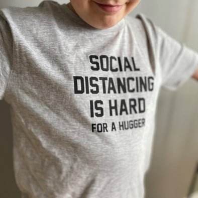 Kids Social Distancing Is Hard for a Hugger T-Shirt - BUWU
