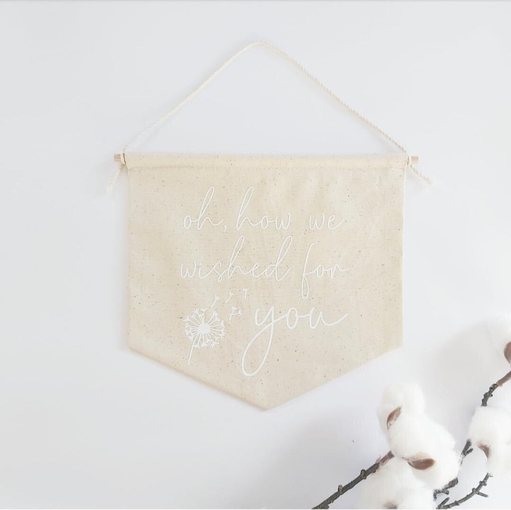 'Oh, how we/i wished for you' Fabric Banner - Ava & Harper co
