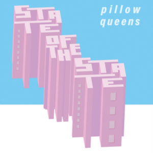 "Pillow Queens - State Of The State NEW 12"" VINYL"