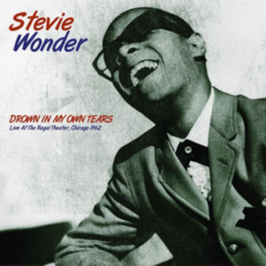 Stevie Wonder - Drown In My Own Tears: Live At The Regal Theater, Chicago 1962 - LP