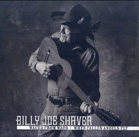 Billy Joe Shaver - Wacko From Waco / When Fallen Angels Fly 7