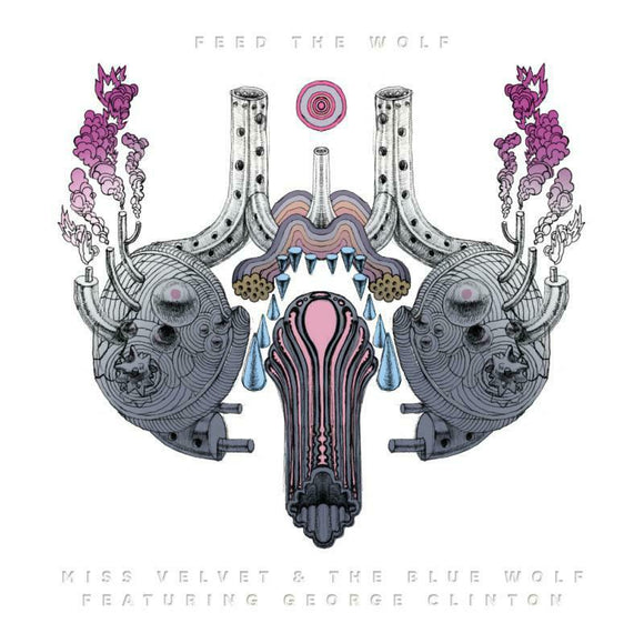 Miss Velvet & The Blue Wolf - Feed The Wolf Ft. George Clint LP