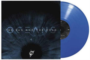 Oceans - The Sun And The Cold LP