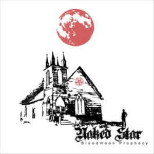 "Naked Star - Bloodmoon Prophecy NEW 10"" VINYL"