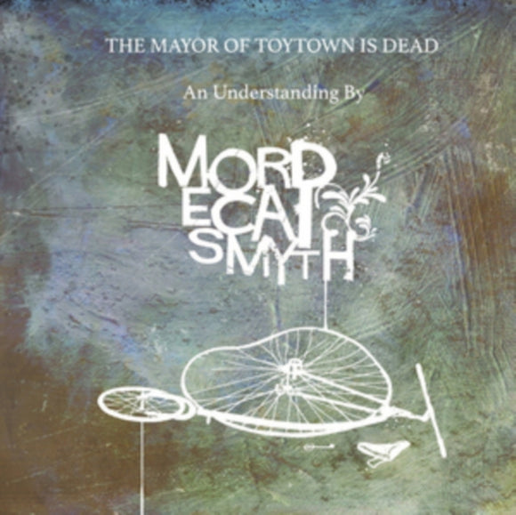 Mordecai Smyth - The Mayor Of Toytown Is Dead LP